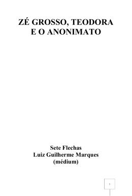 Zé Grosso, Teodora e o Anonimato