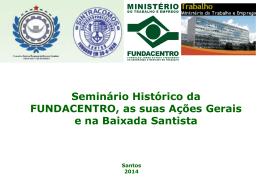 04 Seminário História da FUNDACENTRO e do Escritório Regional