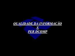 QUALIDADE DA INFORMAÇÃO X PER DCOMP - Sescon-RJ