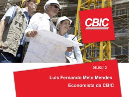 Luis Fernando Melo Mendes Economista da CBIC