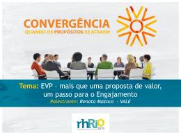 Tema: EVP – mais que uma proposta de valor, um passo para o