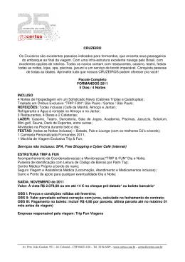 CRUZEIRO Os Cruzeiros são excelentes passeios indicados para