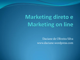 Marketing direto e Marketing on line - Daciane