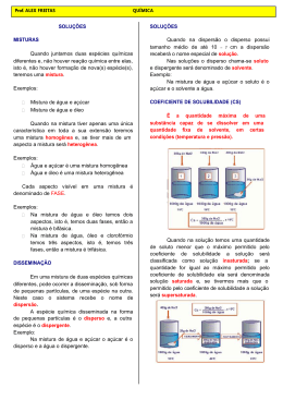 SOLUÇÕES MISTURAS Quando juntamos duas espécies químicas
