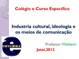 Industria cultural e meios de comunicacao