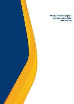 Unidade: Comunicação e Liderança como Fator Motivacional