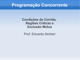 Programação Concorrente Condições de Corrida, Regiões Críticas