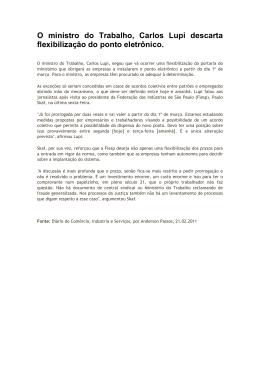 O ministro do Trabalho Carlos Lupi descarta flexibilização do ponto
