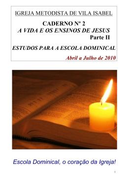 A vida e os ensinos de Jesus. Um caderno com 17 lições para a sua
