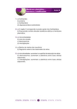 Membrana plasmática – Estrutura e modificações 1. a) fosfolipídeo b