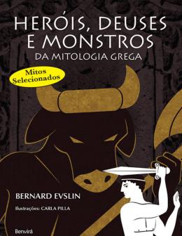 Heróis, deuses e monstros da mitologia grega