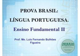 PROVA BRASIL: LÍNGUA PORTUGUESA. Ensino
