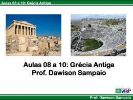 Aulas 08 a 10: Grécia Antiga Prof. Dawison Sampaio