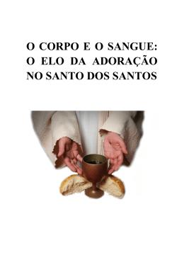 o corpo e o sangue: o elo da adoração no santo dos santos