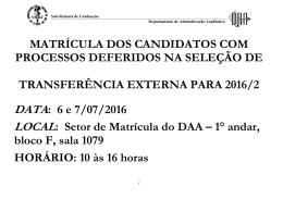 Matrícula dos candidatos com processos deferidos na