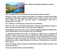 Nome : Maria José Felisberto Matias de Carvalho Nasci na região