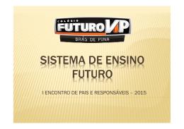 I REUNIÃO DE PAIS 2015 - Colégio Futuro VIP Brás de Pina