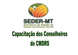 Capacitação dos Conselheiros dos CMDRS