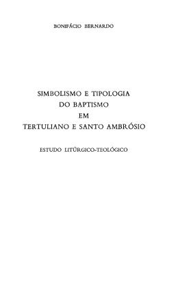 simbolismo e tipologia do baptismo em tertuliano e santo ambrósio