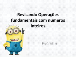 Revisando Operações fundamentais com números inteiros