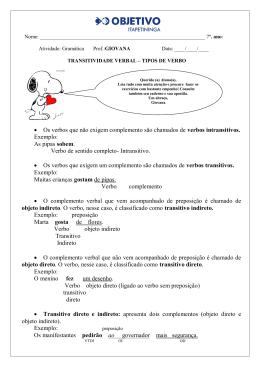 • Os verbos que não exigem complemento são chamados de verbos