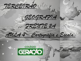 TERCEIRÃO GEOGRAFIA FRENTE 2A AULA 4 – Cartografia e