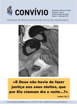 «E Deus não havia de fazer justiça aos seus eleitos, que por Ele