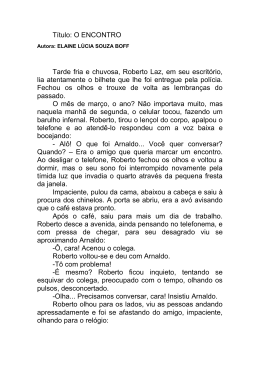 Título: O ENCONTRO Tarde fria e chuvosa, Roberto Laz