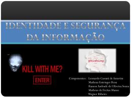 Componentes: Leonardo Cassani de Amorim Matheus Entringer
