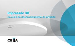 Impressão 3D, exemplos de aplicação @ CEiiA