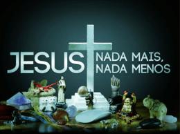 Jesus nada mais nada menos 1