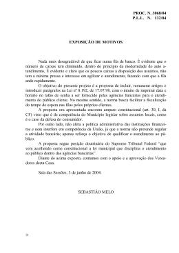PROC. N. 3068/04 PLLN 132/04 EXPOSIÇÃO DE MOTIVOS Nada