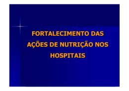 FORTALECIMENTO DAS AÇÕES DE NUTRIÇÃO NOS HOSPITAIS