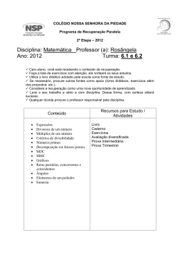 Disciplina: Matemática Professor (a): Rosângela Ano: 2012