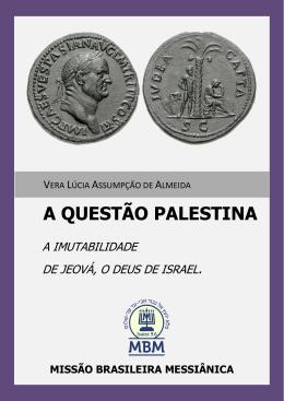 A QUESTÃO PALESTINA - Missão Brasileira Messiânica