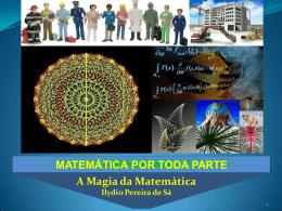 MATEMÁTICA POR TODA PARTE A Magia da Matemática