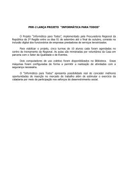 """PRR-2 LANÇA PROJETO """"INFORMÁTICA PARA TODOS"""" O Projeto"""