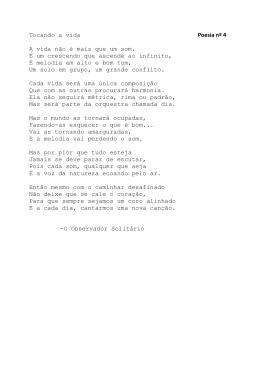 Tocando a vida Poesia nº 4 A vida não é mais que um som, É um