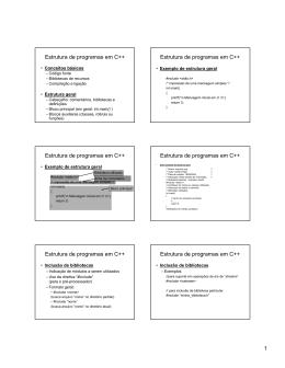 Estrutura de programas em C++ Estrutura de