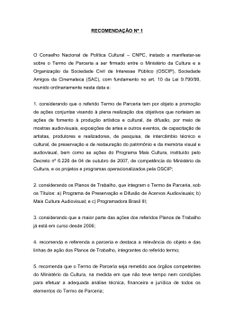 O CNPC, instado a manifestar-se sobre o Termo de Parceria com a