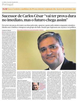"""Sucessor de Carlos César """"vai ter prova dura no"""