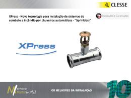 XPress - Nova tecnologia para instalação de sistemas de combate a