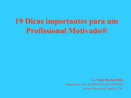 19 Dicas importantes para um Profissional Motivado®