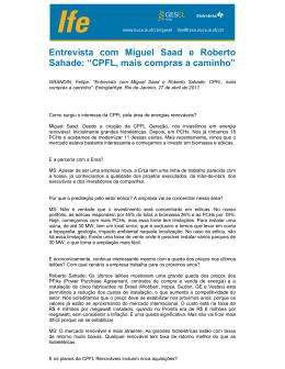 """Entrevista com Miguel Saad e Roberto Sahade: """"CPFL, mais"""