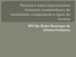 Vacinas e soros hiperimunes: Conceito, transferência de