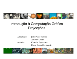 Introdução à Computação Gráfica Projecções