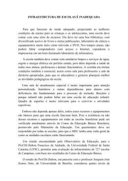 INFRAESTRUTURA DE ESCOLAS É INADEQUADA Para que