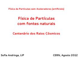 Física de Partículas com fontes naturais - Indico