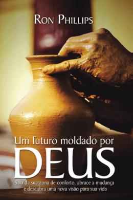 Um futuro moldado por Deus