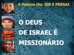 O DEUS DE ISRAEL É MISSIONÁRIO